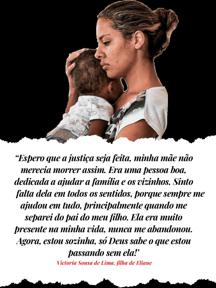 Depoimento, Victoria Sousa de Lima, filha de Eliane