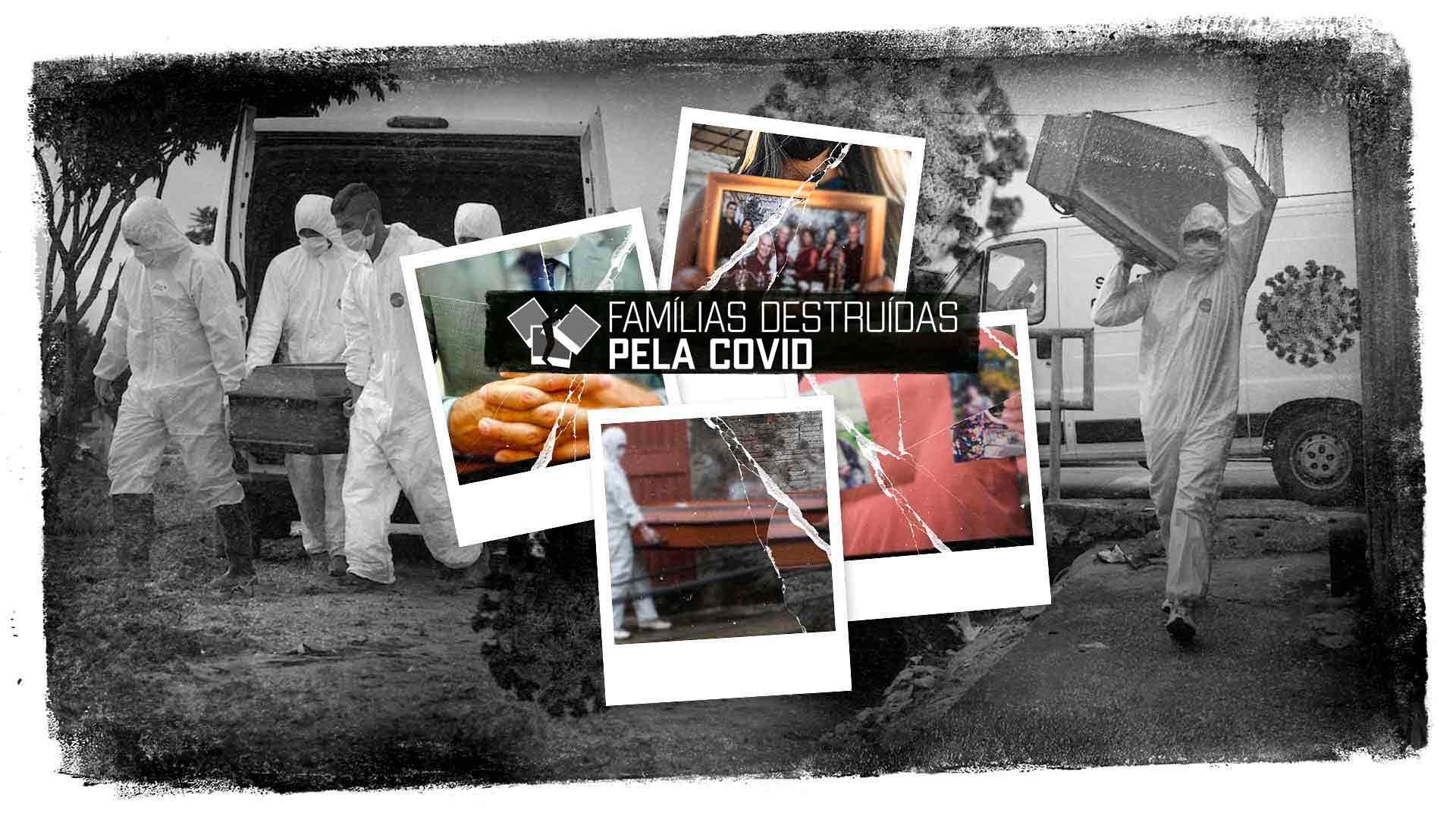 """Famílias destruídas pela Covid: """"Saudade é uma doença que não tem cura"""""""