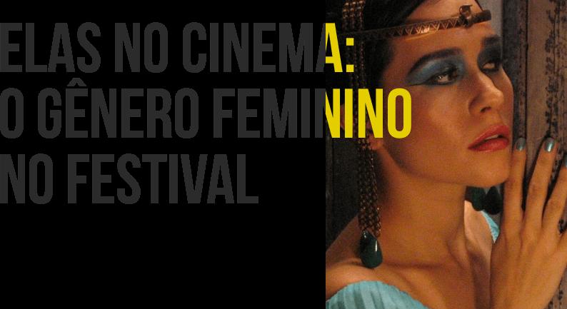 Elas no cinema: o gênero feminino no festival