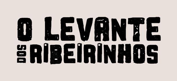 Logo do especial: O Levante dos Ribeirinhos